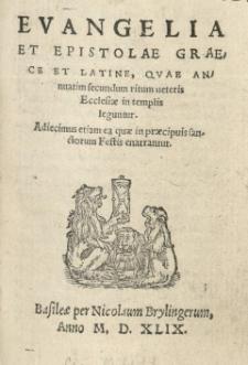 Evangelia et Epistolae Graece et Latine, quae annuatim secundum ritum veteris Ecclesiae in templis leguntur