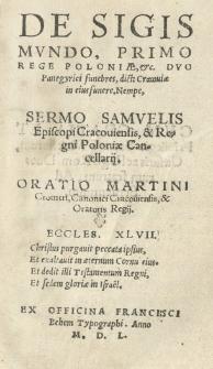 De Sigismundo I [słow.] rege Poloniae [...] Duo panegyrici funebres dicti Cracoviae in eius funere. Nempe, Sermo Samuelis [Maciejowski] episcopi cracoviensis [...] [oraz] Oratio Martini Cromeri [...]