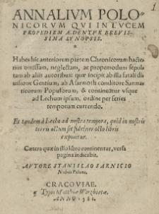 Annalium Polonicorum qui in lucem propediem aedentur brevissima synopsis [...] Autore Stanislao Sarnicio