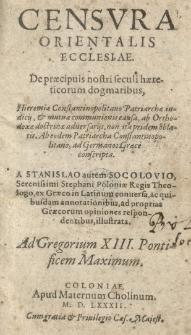 Censura orientalis ecclesiae. De praecipuis nostri seculi haereticorum dogmatibus [...] A Stanislao [...] Socolovio [...] ex graeco in latinum conversa [...] Ad Gregorium XIII pontificem Maximum