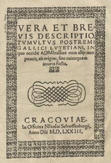 Vera et brevis Descriptio tumultus postremi Gallici Lutetiani, in quo occidit admirallius cum aliis non paucis, ab origine, sine cuiusquam iniuria facta