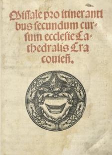 Missale pro itinerantibus secundum cursum ecclesie Cathedralis Cracovien[sis]