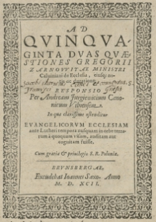 Ad quinquaginta duas quaestiones Gregorii Żarnowitae [...] De ecclesia [...] responsio per Andream Jurgiewicium [...]