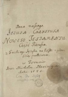 [P[ana] N[aszego] J[ezusa] C[hrystusa] Nowego Testamentu części dwoie [...]]