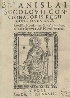 Stanislai Socolovii [...] Conciones duae. Altera de vestitu hereticorum et fructu hereseon. Altera de causis supremi excidij Hierosolymitani