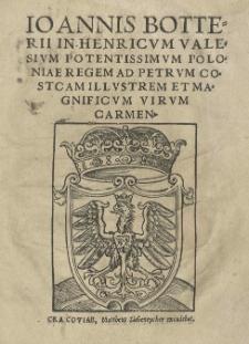 Joannis Botteri In Henricum Valesium [...] Poloniae regem ad Petrum Costcam [...] carmen