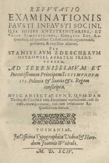 Refutatio examinationis Fausti infaust Socini qua: [...] conatus est respondere, ad quoddam Catholicorum argumentum, pro trino et uno Deo allatum per Stanislaum [...] Ostrowski [...]