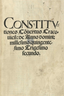 Constitutiones Co[n]ventus Cracouien[sis] de anno [...] 1532 [słow.]