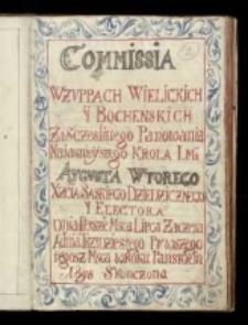Commissia w żuppach wielickich y bochenskich za [...] panowania [...] króla [...] Augusta Wtorego [...] dnia pierszego! [...] lipca zaczęta a dnia trzydziestego pirwszego tegosz msca w roku [...] 1698 skończona
