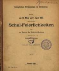 Zu den am 31. März und 1. April 1884 stattfindenden Schul-Feierlichkeiten ladet im Namen des Lehrerkollegiums ergebenst ein