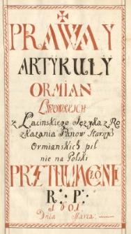 Prawa y artykuły Ormian lwowskich z łacińskiego języka, z rozkazania panów starszych pilnie na polski przetłumaczone R. P. 1601