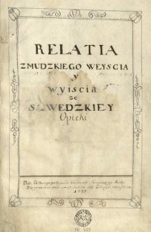 Relatia Żmudzkiego weyscia y wyiscia ze szwedzkiey opieki