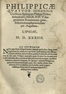 Philippicae quatuor Johannis Cochlei, in Apologiam Philippi Melanchthonis ad Carolum V imperatorem Romanorum [...].