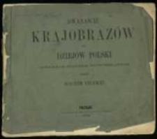 Dwanaście krajobrazów do Dziejów Polski potocznym sposobem opowiedzianych skreślił Joachim Lelewel.