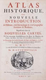 Atlas historique, ou Nouvelle introduction a l'histore, à la chronologie et à la géographie ancienne et moderne
