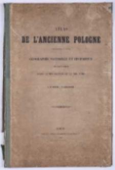 Atlas de l'ancienne Pologne pour servir a l'étude de la géographie naturelle et historique des pays compris entre la Mer Baltique et la Mer Noire par A[uguste] H[enri] Dufour et F[elix] Wrotnowski.
