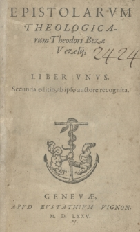 Epistolarum Theologicarum Theodori Bezae Vezelij