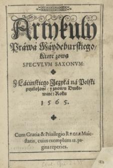 Artykuły Prawa Maydeburskiego, ktore zową Speculum Saxonum [...] znowu drukowané: roku 1565