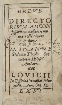Breve directorium ad confessarii ac confite[n]tis munus recte obeundum [...] Joanne Polanco [...] authore