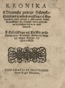 Kronika Eutropiussa zacnego historyka państwa [...] a monarchiey oney zacney [...] ludu rzymskiego [...] z łacińskiego na polskie przełożona przez Erasmusa Glicznera [...]