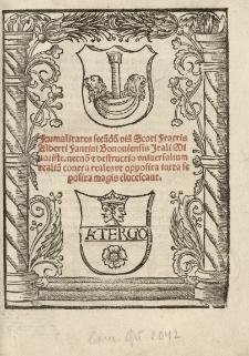 Formalitates secu[n]d[u]m via[m] Scoti Fratris Alberti Fantini Bononiensis [...] necno[n] et destructio universalium realium contra reales ut opposita iuxta se posita magis elucescant