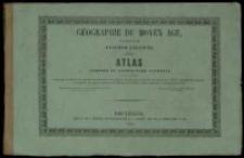 Géographie du moyen age étudiée par Joachim Lelewel. Atlas composé de trente-cinq planches , Gravées par l'auteur [...]
