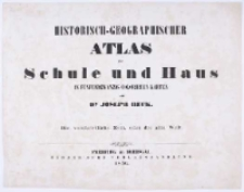Historisch-geographischer Atlas für Schule und Haus in 25 coloriten Karten. Abth.1 Die vorchristliche Zeit oder die alte Welt.