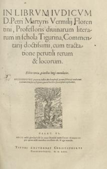 In librum Iudicum Petri Martyris Vermilii [...] commentarius