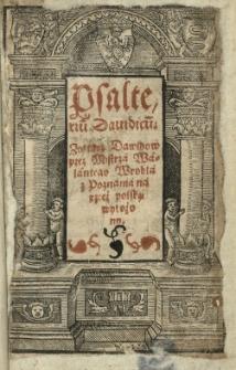 Psalteriu[m] Davidicu[m]: Zołtarz Dawidow przez mistrza Walentego Wrobla z Poznania na rzecż polską wyłożony