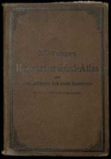 F. W. Putzgers Historischer Schul-Atlas zur alten, mittleren und neuen Geschichte in 66 Haupt- und 63 Nebenkarten.