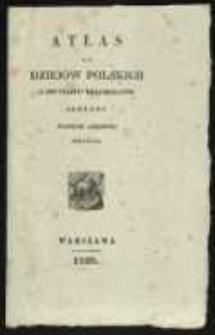 Atlas do dziejów polskich z dwunastu krajobrazów złożony Joachim Lelewel skreślił.