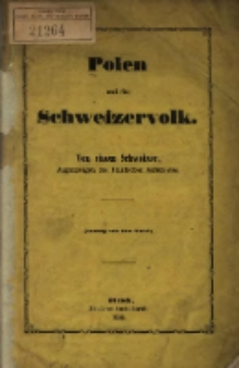 Polen und das Schweizervolk / von einem Schweizer, Augenzeugen des polnischen Aufstandes.