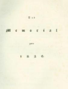 Die landwirthschaftliche doppelte Buchhandlung : oder vollständige Anleitung eine jede Landwirthschaft nach den Grundsätzen der doppelten oder italienischen Buchhaltungswissenschaft zu berechnen : die dazu erforderlichen Bücher einzurichten, zu führen, abzuschließen und die Saldos von neuem vorzutragen [3] Das Memorial pro 1826