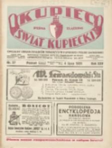 Kupiec-Świat Kupiecki; pisma złączone; oficjalny Organ Związku Towarzystw Kupieckich Polski Zachodniej; najstarszy tygodnik kupiecko przemysłowy w Polsce 1931.07.04 R.25 Nr27