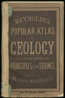 Pictorial and descriptive atlas of geology. Revised by John Morris.