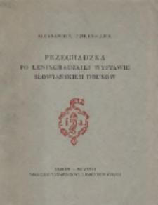 Przechadzka po leningradzkiej wystawie słowiańskich druków: odczyt wygłoszony na zwyczajnem zebraniu członków Towarzystwa Miłośników Książki w Krakowie dnia 28 stycznia 1926 roku