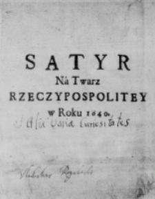 Satyr na twarz Rzeczypospolitey w roku 1640.