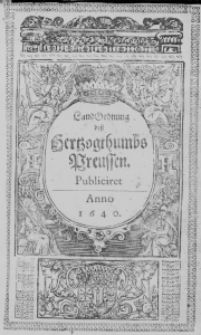 Land-Ordnung deß Hertzogthumbs Preussen. Publiciret Anno 1640.