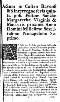 Actum in Castro Ravensi sub Interregno feria quinta post Festum Sanctae Margarethe Virginis & Martyris proxima Anno Domini Millesimo Sexcetesimo Nonagesimo Septimo