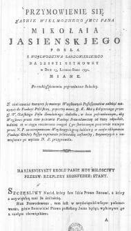 Przymowienie się Jasnie Wielmoznego JMci Pana Mikołaia Jasienskiego Posła z Wojewodztwa Sandomierskiego na Sessyi Seymowey w Dniu 15. Lutego Roku 1791. miane. Po rozklassykowaniu poprzedniczo Szlachty