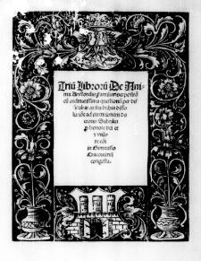 Trium librorum De Anima Aristotelis Familiaris expositio cum ordinatissima questionum per difficultates seu dubia dissolutione ad intentionem doctoris Subtilis per honore dei et [...] in Gimnasio Cracoviensi congesta