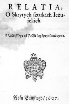Relatia, O Skrytych sztukach Iezuickich. Z Laćińskiego na Polski ięzyk przetłumaczona