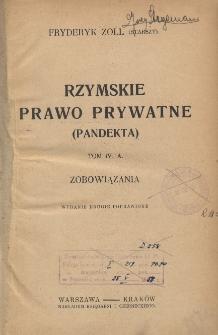 Rzymskie prawo prywatne (pandekta) T.4 A. Zobowiązania