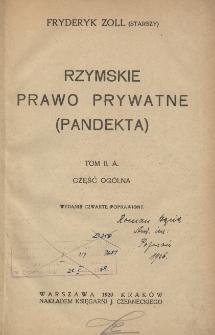 Rzymskie prawo prywatne (pandekta) T.2 A. Część ogólna