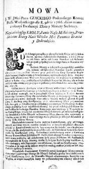 Mowa J. W. JMci Pana Czackiego Podczaszego Koron: Posła Wołyńskiego die 8. 9bris 1766. Anno miana z okazyi Ewaluacyi Złota y Monety Srebrney